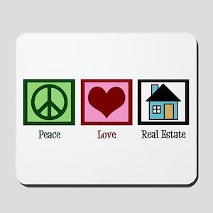 Peace Love Real Estate Mousepad