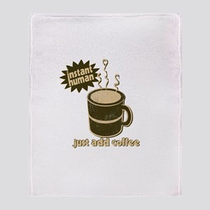 Just Add COFFEE! Throw Blanket
