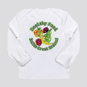 Healthy Food Builds Great Bra Long Sleeve Infant T