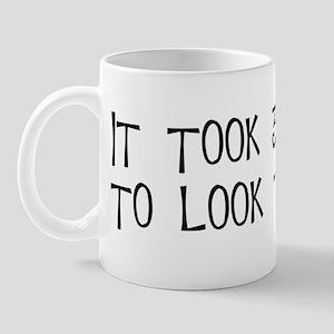 30th birthday, it took 30 years Mug