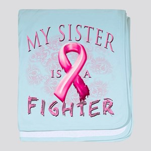 My Sister Is A Fighter baby blanket