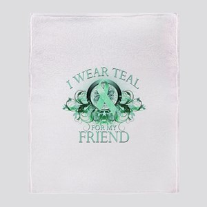 I Wear Teal for my Friend Throw Blanket