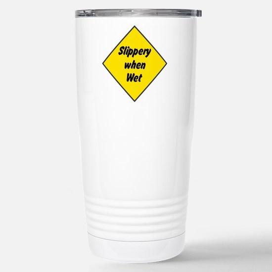 Slippery When Wet 2 Stainless Steel Travel Mug