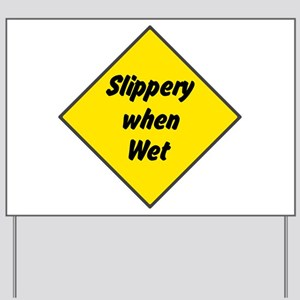 Slippery When Wet 2 Yard Sign