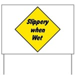 Slippery When Wet 2 Yard Sign