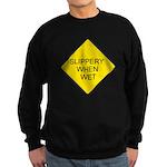 Slippery When Wet Sign Sweatshirt (dark)