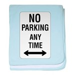 No Parking Any Time Sign baby blanket