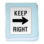 Keep Right Sign baby blanket