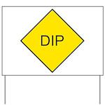 Dip Sign Yard Sign