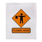 Flagman Ahead Sign 2 Throw Blanket