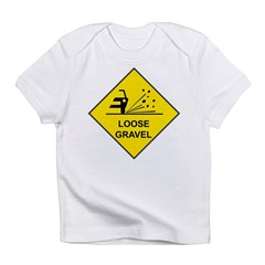Yellow Loose Gravel Sign - Infant T-Shirt