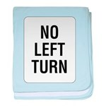 No Left Turn Sign baby blanket