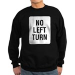 No Left Turn Sign Sweatshirt (dark)