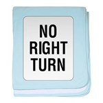 No Right Turn Sign baby blanket