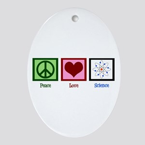 Peace Love Science Oval Ornament