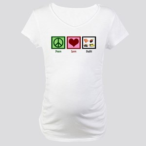 Peace Love Sushi Maternity T-Shirt