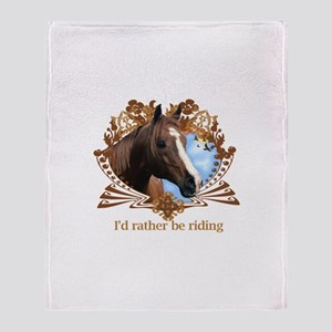 I'd Rather Be Riding Horses Throw Blanket
