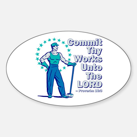 Commit Thy Works Sticker (Oval)