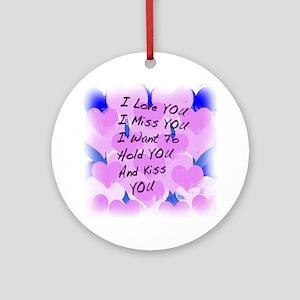 I LOVE U I MISS U Ornament (Round)