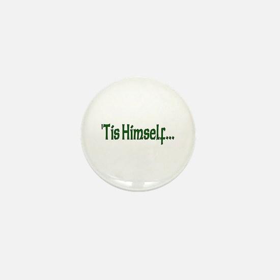 """""""'Tis Himself"""" Mini Button"""