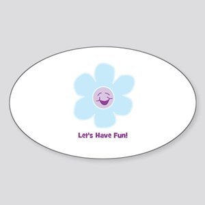 Let's Have Fun! Oval Sticker
