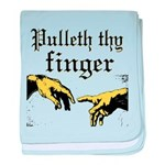 Pulleth Thy Finger baby blanket