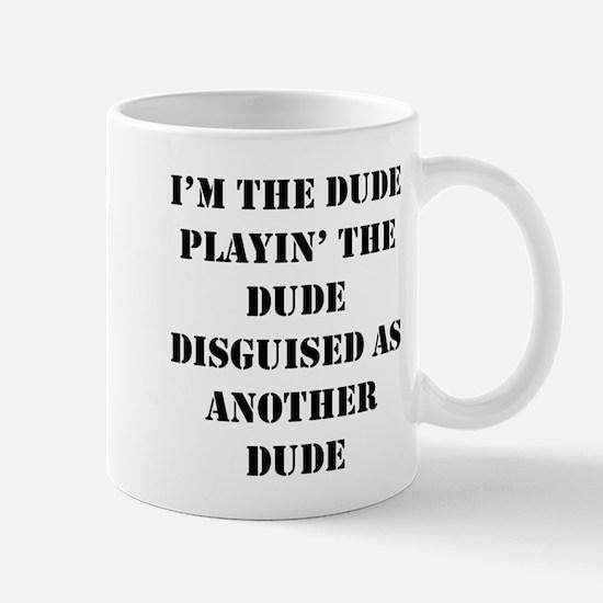 I'm the Dude ... Mug
