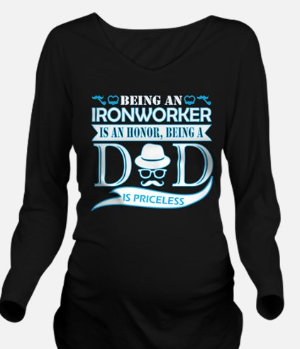 Being Ironworker Is Honor Being Dad Pricel T-Shirt
