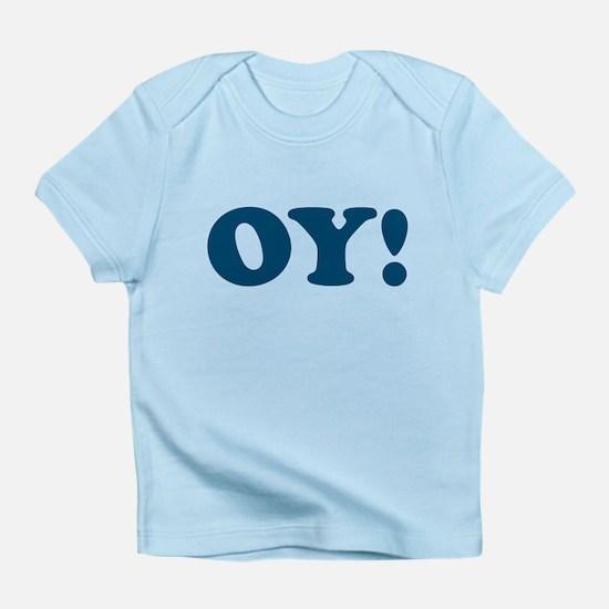 Cute Oy vey Infant T-Shirt