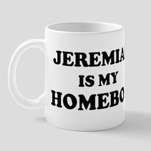 Jeremiah Is My Homeboy Mug