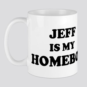 Jeff Is My Homeboy Mug