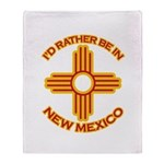 I'd Rather Be In New Mexico Throw Blanket