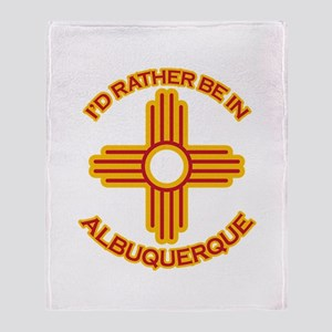 I'd Rather Be In Albuquerque Throw Blanket