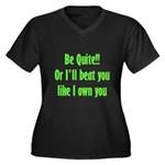 Be Quite Or I'll Beat You Lik Women's Plus Size V-