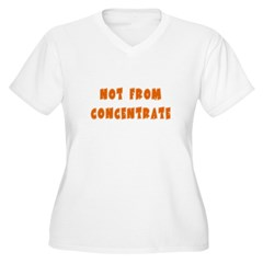 Not From Concentate T-Shirt