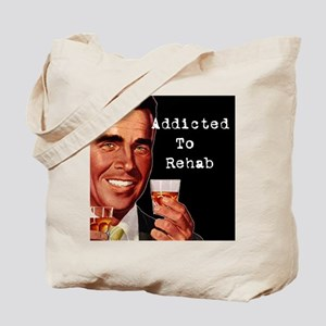Addicted to Rehab Tote Bag
