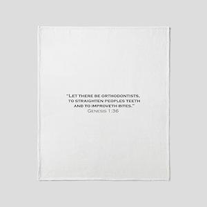 Orthodontist / Genesis Throw Blanket