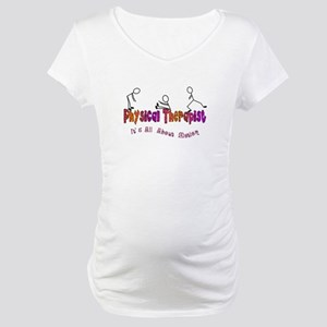 Physical Therapists II Maternity T-Shirt