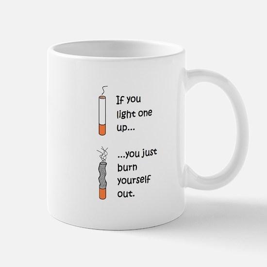 IF YOU LIGHT UP YOU BURN OUT Mug