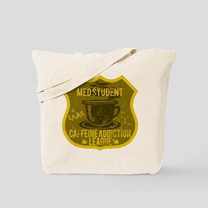 Med Student Caffeine Addiction Tote Bag