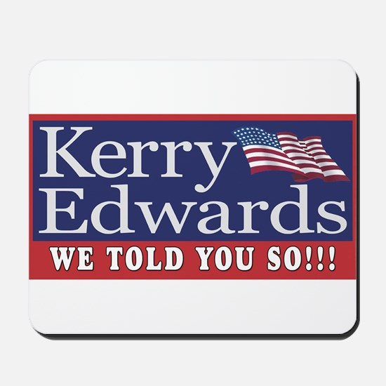 Kerry We Told You So!  Mousepad