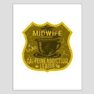 Midwife Caffeine Addiction Small Poster
