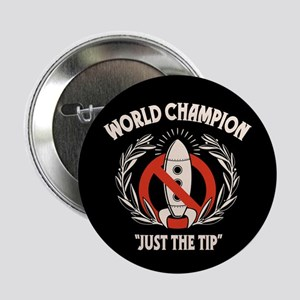 "Just the Tip! 2.25"" Button"