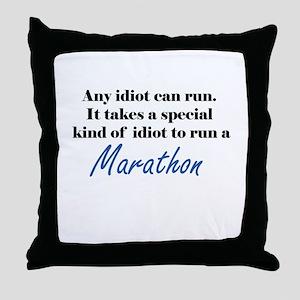 Idiot to run marathon Throw Pillow