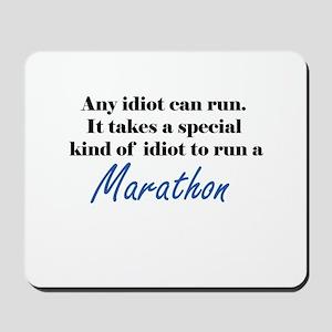 Idiot to run marathon Mousepad