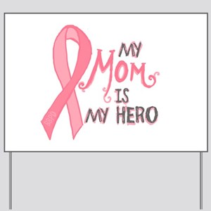 Mom Hero Yard Sign