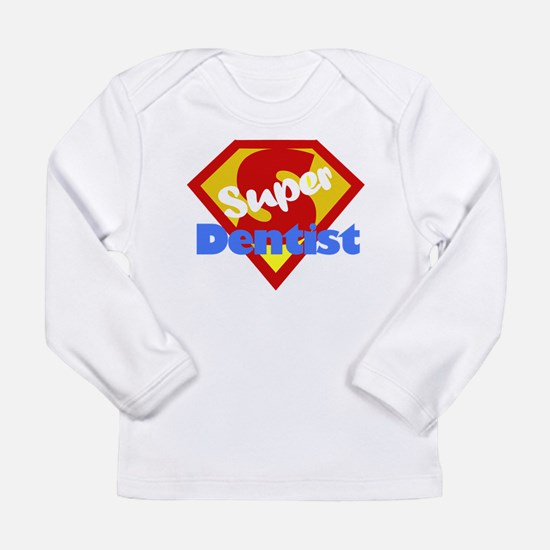 Super Dentist DDS Long Sleeve Infant T-Shirt