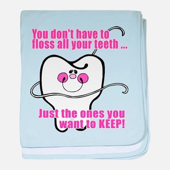 Keep Flossing! Dentist baby blanket