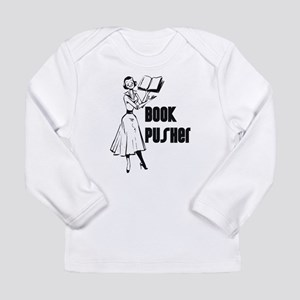 Book Pusher Long Sleeve Infant T-Shirt