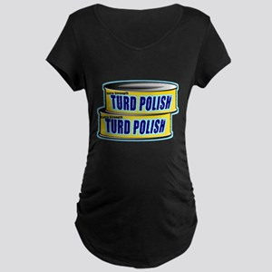 Turd Polish Maternity Dark T-Shirt
